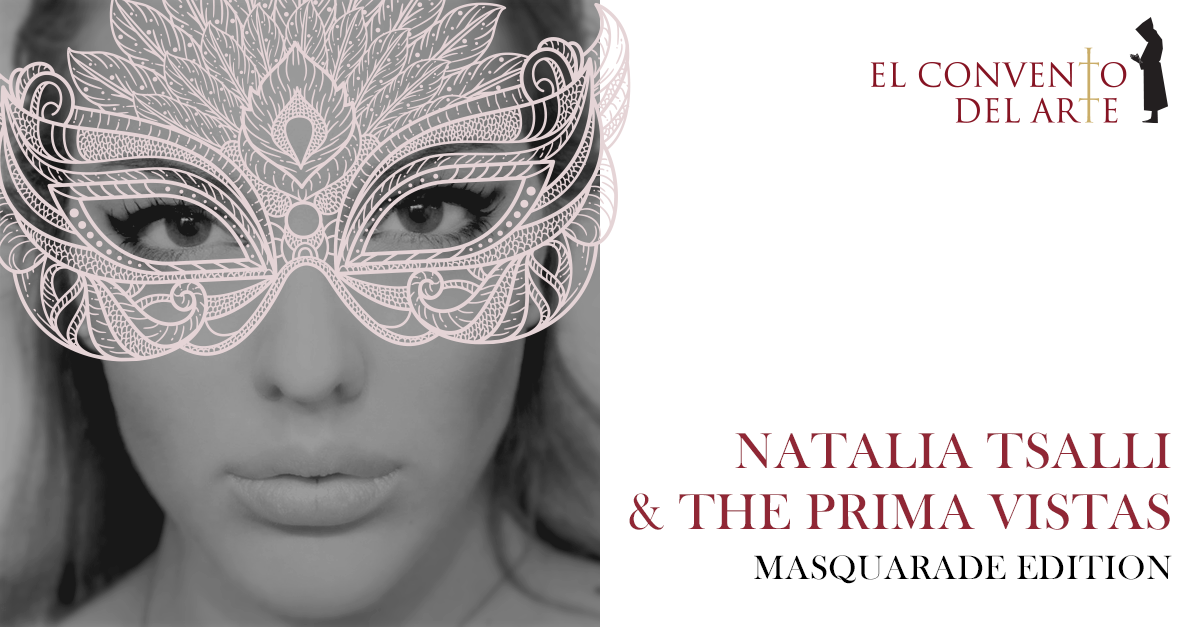 Natalia Tsalli and The Prima Vistas MASQUARADE EDITION